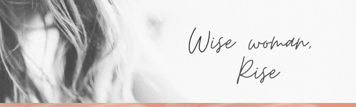 Wise woman, Rise